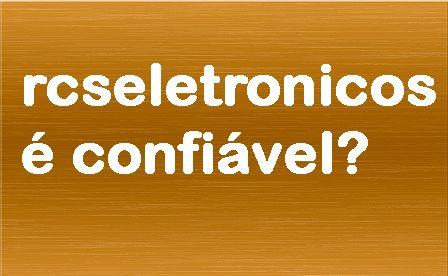 rcseletronicos-e-confiavel